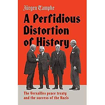 Une distorsion perfide de l'histoire: le traité de paix de Versailles et de la thesuccess des Nazis