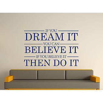 Traum, er glaube, dass es dafür Wand Kunst-Aufkleber - Azure
