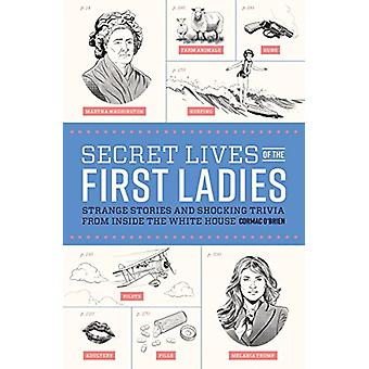 Secret Lives Of The First Ladies by Cormac O'Brien - 9781683690047 Bo
