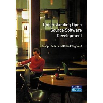 Understanding Open Source Software Development by Feller & Joseph