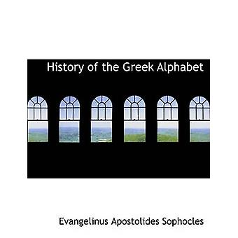 History of the Greek Alphabet Large Print Edition by Sophocles & Evangelinus Apostolide