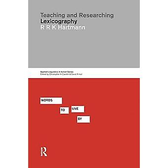 Teaching and Researching Lexicography by Hartmann & Reinhard R.K.