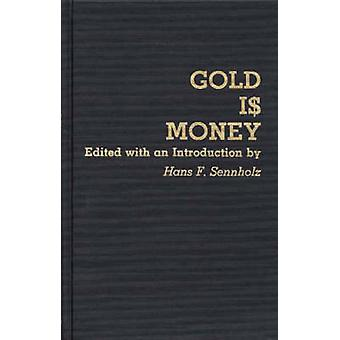 الذهب هو المال عن طريق سينهولز آند هانز ف.