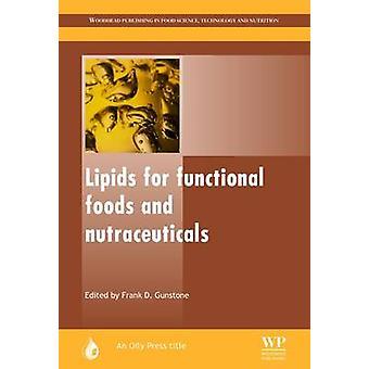 Lipider för Functional Foods och Nutraceuticals Gunstone & Frank