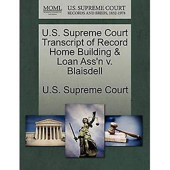 U.S. Supreme Court Transcript of Record Home Building  Loan Assn v. Blaisdell by U.S. Supreme Court