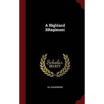 A Highland RRegiment by Mackintosh & E.A