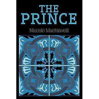 The Prince by Machiavelli & Niccolo
