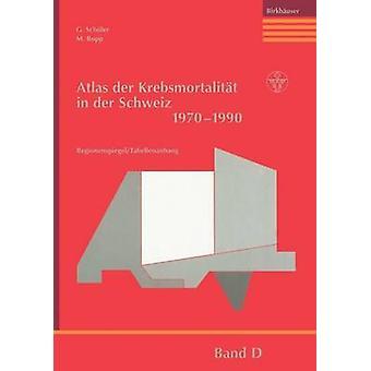 Atlas der Krebsmortalitt in der Schweiz 19701990 by Schler & G.