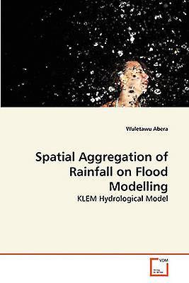 Spatial Aggregation of Rainfall on Flood Modelling by Abera & Wuletawu