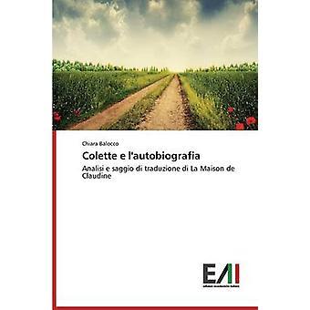 Colette E LAutobiografia by Balocco Chiara