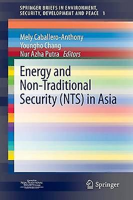 Energy and NonTraditional Security Nts in Asia by CaballeroAnthony & Mely