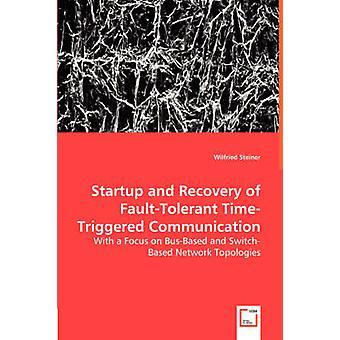 Start och återställning av FaultTolerant TimeTriggered kommunikation av Steiner & Wilfried