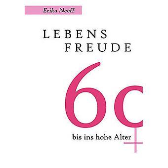 Lebensfreude 60 Bis Ins Hohe Alter by Neeff & Erika