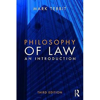 Philosophy of Law - An Introduction by Mark Tebbit - 9780415827461 Book