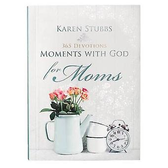 Moments with God for Moms by Karen Stubbs - 9781432115548 Book