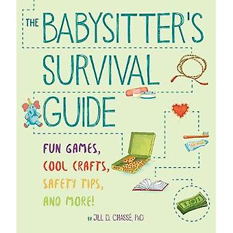 The Babysitter's Survival Guide - Fun Games - Cool Crafts - Safety Tip