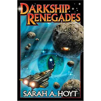 Darkship Renegades by Sarah A Hoyt - 9781476736174 Book
