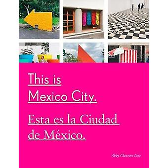 This Is Mexico City by This Is Mexico City - 9781524762117 Book