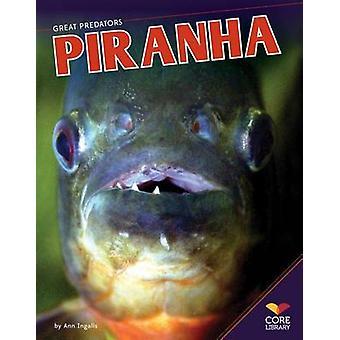Piranha by Ann Ingalls - 9781624030161 Book