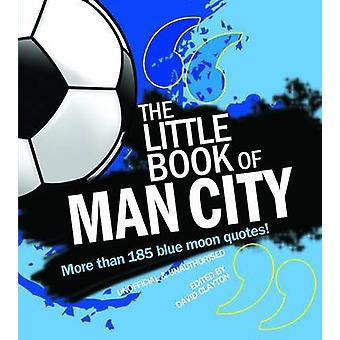 The Little Book of Man City (Revised edition) by David Clayton - 9781