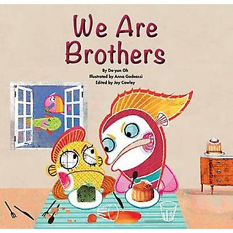 We are Brothers - Sibling Rivalry by Joy Cowley - Anna Godeassi - 9781