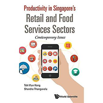 Productivity in Singapore's Retail and Food Services Sectors - Contemp