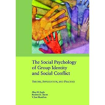 The Social Psychology of Group Identity and Social Conflict - Theory -