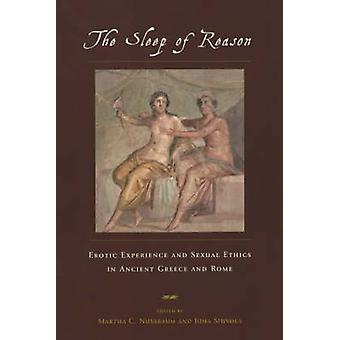 The Sleep of Reason - Erotic Experience and Sexual Ethics in Ancient G