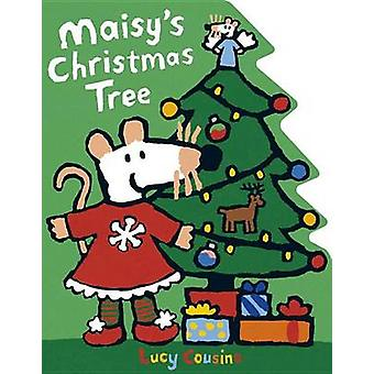 Maisy's Christmas Tree by Lucy Cousins - Lucy Cousins - 9780763674571