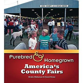 Renrasiga och hemodlade: America's County Fairs