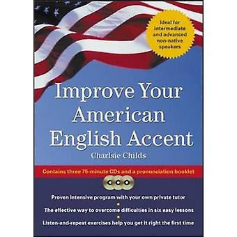 Improve Your American English Accent by Charles Childs