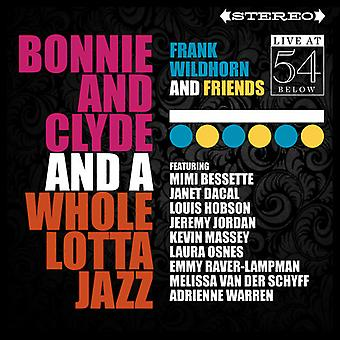 Frank Wildhorn & venner - Bonnie & Clyde & en hel Lotta Jazz: Live 54 nedenfor [CD] USA import