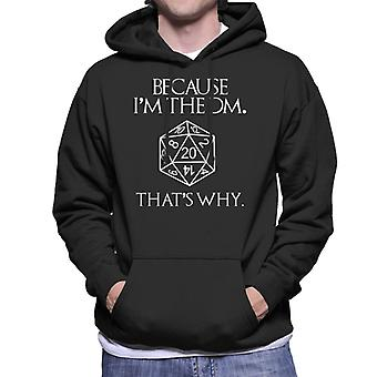 Because Im The DM Thats Why Dungeon Master Men's Hooded Sweatshirt
