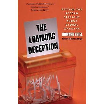 The Lomborg Deception by Howard Friel - Thomas E. Lovejoy - 978030017