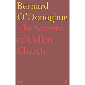 The Seasons of Cullen Church by Bernard O'Donoghue - 9780571330461 Bo