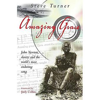 Amazing Grace - John Newton - Slavery and the World's Most Enduring So