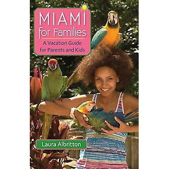 Miami for Families - A Vacation Guide for Parents and Kids by Laura Al