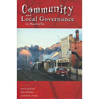 Community and Local Governance in Australia by Paul Smyth - Tim Redde