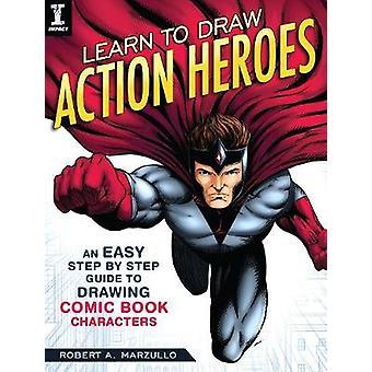 Lär dig att rita åtgärder hjältar - en enkel steg för steg-Guide till ritning Co