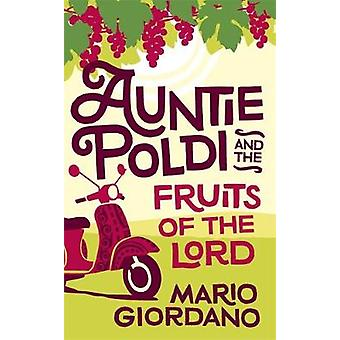 Auntie Poldi and the Fruits of the Lord by Auntie Poldi and the Fruit