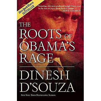 The Roots of Obama's Rage by Dinesh D'Souza - 9781596986251 Book