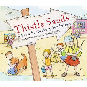 Thistle Sands by Mike Nicholson - Claire Keay - 9781782500490 Book