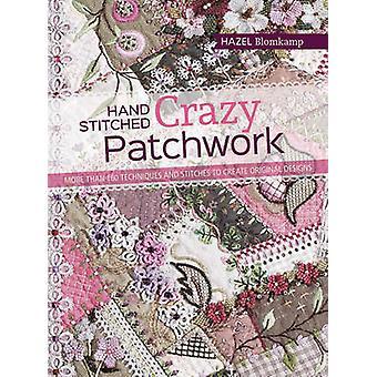 Hand-Stitched Crazy Patchwork by Hazel Blomkamp - 9781782213482 Book