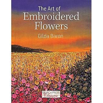 Die Kunst des gestickten Blumen von Gilda Baron - 9781782215226 Buch