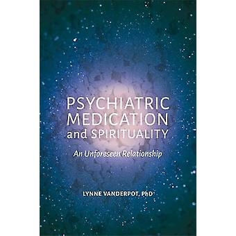 Psychiatric Medication and Spirituality - An Unforeseen Relationship b