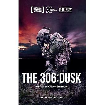 The 306 - Dusk by The 306 - Dusk - 9781786826282 Book