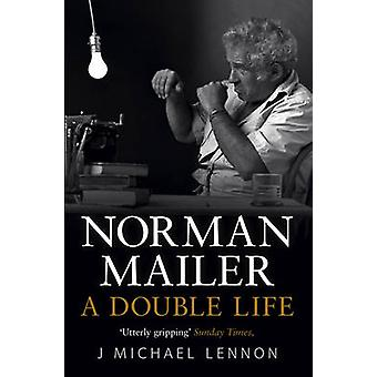 Norman Mailer - A Double Life by J. Michael Lennon - 9781847398291 Book