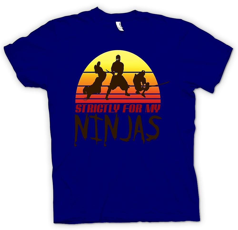 Mens T-shirt - Strictly For My Ninjas - Funny