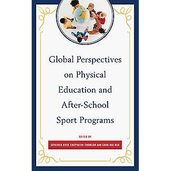 Global Perspectives on Physical Education and After-School Sport Prog