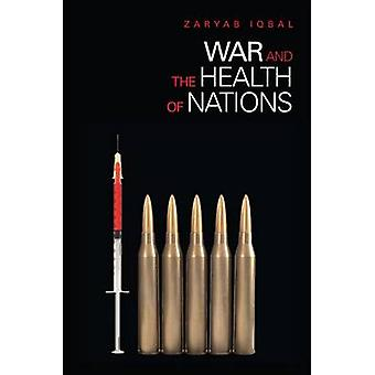 War and the Health of Nations by Zaryab Iqbal - 9780804758819 Book